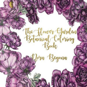 The Flower Garden: Botanical Coloring Book - 2861948704
