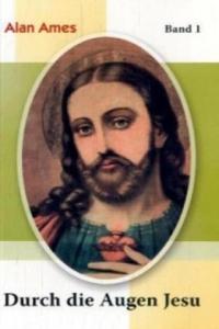 Durch die Augen Jesu. Bd.1 - 2826695669