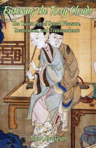 Entering the Rosy Clouds: The Taoist Art of Sexual Pleasure, Restoration, and Transcendence - 2899806048