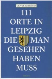 111 Orte in Leipzig, die man gesehen haben muss - 2826753534