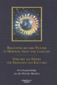 Begegnung mit dem Wunder in Märchen, Sagen und Legenden - Märchen als Brücke für Menschen und Kulturen - 2836338819