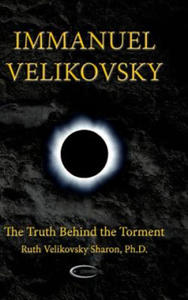 Immanuel Velikovsky - The Truth Behind the Torment - 2862017920