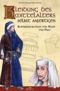 Kleidung des Mittelalters selbst anfertigen, Kopfbedeckungen für Mann und Frau - 2826702925