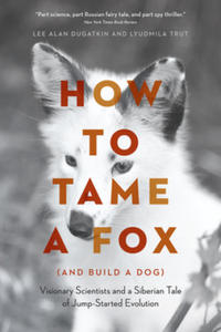 How to Tame a Fox (and Build a Dog) - 2878398716