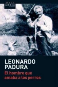 El hombre que amaba a los perros. Der Mann, der Hunde liebte, spanische Ausgabe - 2826627419