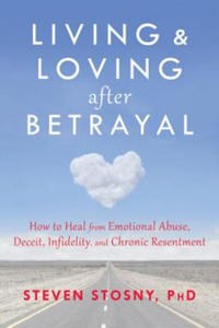 Living and Loving After Betrayal - 2852751594