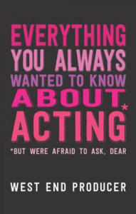 Everything You Always Wanted to Know About Acting (But Were - 2854250996