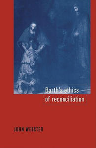 Barth's Ethics of Reconciliation - 2854580666