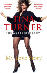 Tina Turner: My Love Story (Official Autobiography) - 2861867801