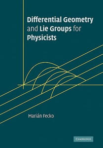 Differential Geometry and Lie Groups for Physicists - 2848541355