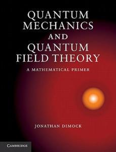 Quantum Mechanics and Quantum Field Theory - 2834150601