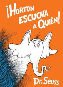 Horton Escucha a Quién! (Horton Hears a Who! Spanish Edition) - 2905334920