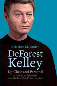DeForest Kelley Up Close and Personal: A Harvest of Memories from the Fan Who Knew Him Best - 2862267410