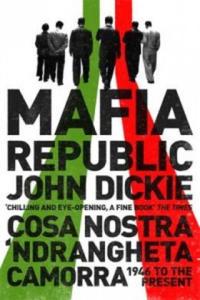 Mafia Republic: Italy's Criminal Curse. Cosa Nostra, 'Ndrang - 2826641964