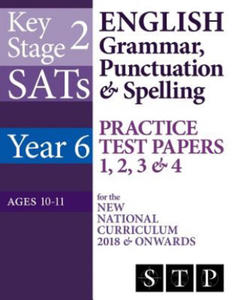 KS2 SATs English Grammar, Punctuation & Spelling Practice Test Papers 1, 2, 3 & 4 for the New National Curriculum 2018 & Onwards (Year 6: Ages 10-11) - 2901184938