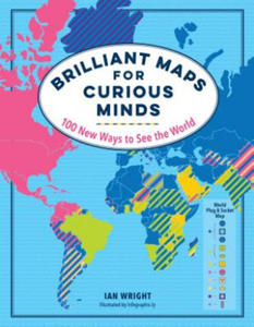Brilliant Maps for Curious Minds: 100 New Ways to See the World - 2863604265