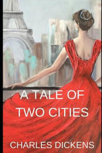 A Tale of Two Cities: A Tale of Two Cities Is a Historical Story of the French Revolution by Charles Dickens - 2861933852