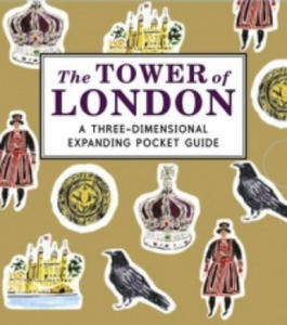 Tower of London: A Three-Dimensional Expanding Pocket Guide - 2854241072