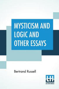 Mysticism And Logic And Other Essays - 2893445752