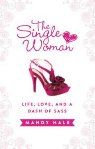 Single Woman: Life, Love, and a Dash of Sass - 2826683820