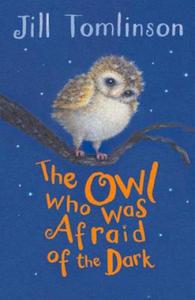 Owl Who Was Afraid of the Dark - 2854306164