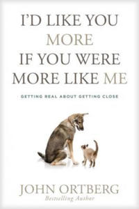 I'd Like You More If You Were More Like Me: Getting Real about Getting Close - 2862799152