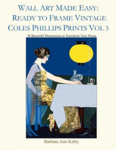 Wall Art Made Easy: Ready to Frame Vintage Coles Phillips Prints Vol 3: 30 Beautiful Illustrations to Transform Your Home - 2898803384