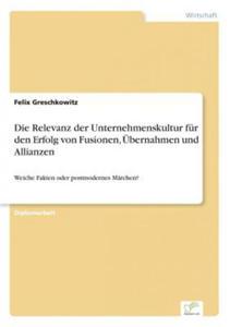Die Relevanz der Unternehmenskultur für den Erfolg von Fusionen, Übernahmen und Allianzen - 2844574550