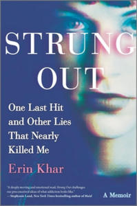 Strung Out: One Last Hit and Other Lies That Nearly Killed Me - 2861965271