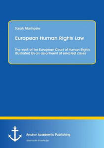 European Human Rights Law: The work of the European Court of Human Rights illustrated by an assortment of selected cases - 2834696057