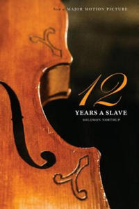 Twelve Years a Slave (the Original Book from Which the 2013 Movie '12 Years a Slave' Is Based) (Illustrated) - 2862188394