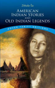 American Indian Stories and Old Indian Legends - 2826824378