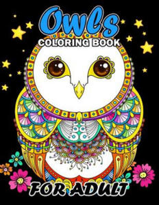 Owls Coloring Book for Adult: Unique Coloring Book Easy, Fun, Beautiful Coloring Pages for Adults - 2865388545