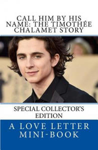 Call Him By HIS Name: The Timothee Chalamet Story (So Far) - 2861945354