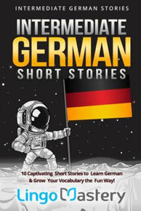 Intermediate German Short Stories: 10 Captivating Short Stories to Learn German & Grow Your Vocabulary the Fun Way! - 2862031432