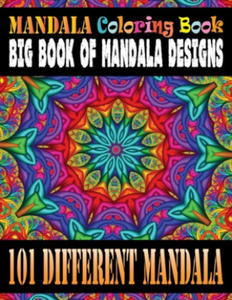 Mandala Coloring Book Big Book of Mandala Designs 101 Different Mandala: An Adult Coloring Book with 101 Detailed Mandalas for Relaxation and Stress R - 2864938216