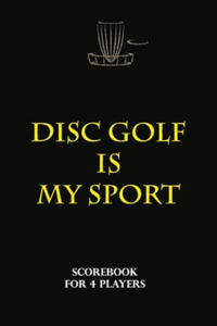 """Disc Golf Scorecard - Disc golf is my sport: 100 scorecards Notebook 6""""x9"""" for 4 players - Great gift idea for DISC GOLF player and trainer . - 2863658494"""