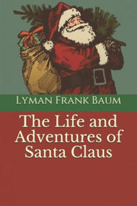 The Life and Adventures of Santa Claus - 2864840795