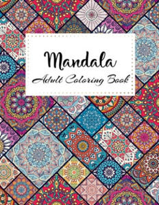 MANDALA Adult Coloring Book: Stress Relieving Designs, Mandalas, Flowers, 130 Amazing Patterns: Coloring Book For Adults Relaxation - 2865386524