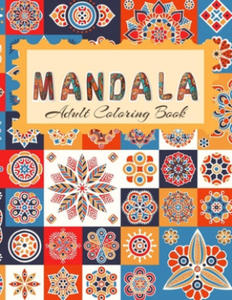 MANDALA Adult Coloring Book: Stress Relieving Designs, Mandalas, Flowers, 130 Amazing Patterns: Coloring Book For Adults Relaxation - 2865386495