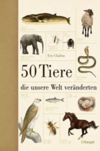 50 Tiere, die unsere Welt ver�nderten - 2827071738