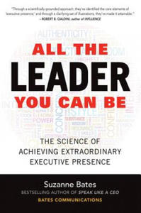All the Leader You Can be: The Science of Achieving Extraordinary Executive Presence - 2854437401