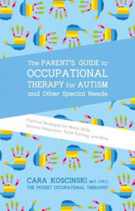 Parent's Guide to Occupational Therapy for Autism and Other Special Needs - 2845906635