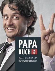 Papa Buch: Alles, was man zum Vater werden braucht - 2826924727