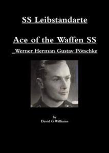 Ss Leibstandarte, Ace of the Waffen Ss, Werner Herman Gustav Potschke - 2893497611