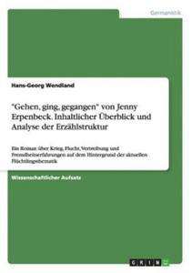"""""""Gehen, ging, gegangen"""" von Jenny Erpenbeck. Inhaltlicher Überblick und Analyse der Erzählstruktur - 2841662987"""
