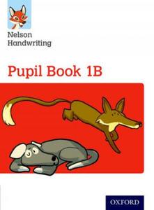 Nelson Handwriting: Year 1/Primary 2: Pupil Book 1B - 2904455082