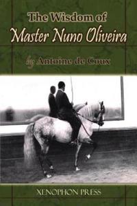 Wisdom of Master Nuno Oliveira by Antoine de Coux - 2826675340