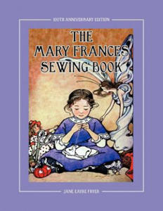 Mary Frances Sewing Book 100th Anniversary Edition
