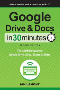 Google Drive and Docs in 30 Minutes (2nd Edition) - 2877866502